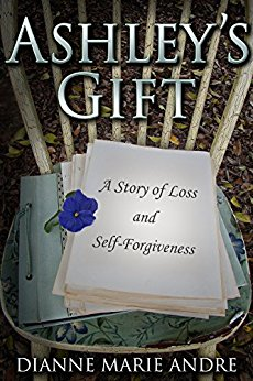 Ashley's Gift: A Story of Loss and Self-Forgiveness (Witter Springs Book 1)