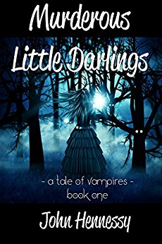 Murderous Little Darlings : A Tale of Vampires - Book One