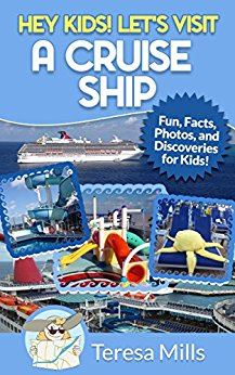 Hey Kids! Let's Visit A Cruise Ship: Fun Facts and Amazing Discoveries For Kids (Hey Kids! Let's Visit Travel Books #2)