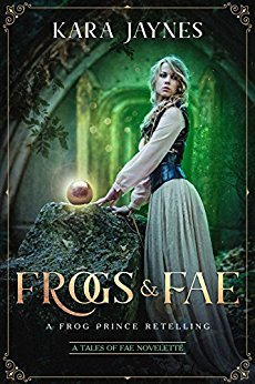 Frogs & Fae: A Frog Prince Retelling (Tales of Fae)