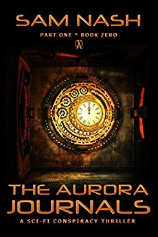 The Aurora Journals Part One: A Scifi Conspiracy Thriller