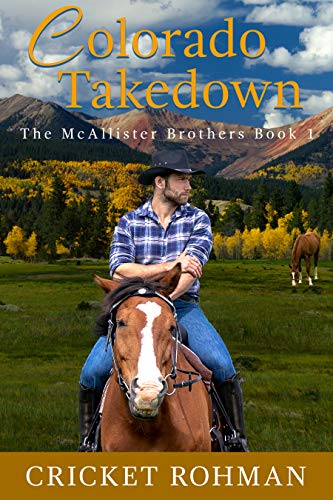 Colorado Takedown: A Romantic Western Adventure