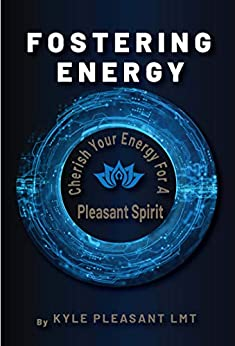 Fostering Energy: Cherish Your Energy for a Pleasant Spirit