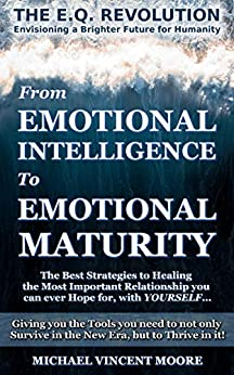 THE E.Q. REVOLUTION - From Emotional Intelligence to Emotional Maturity
